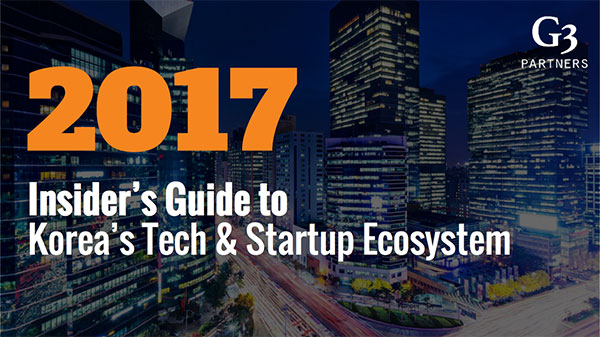 Insider Guide to Korea's Tech and Startup Ecosystem in 2017