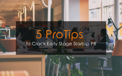 Five Pro Tips To Crack Early Stage Startup PR